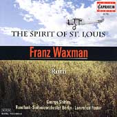 Waxman: The Spirit of St. Louis, Ruth / Foster, Shirley