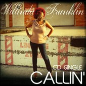 Willinda Franklin: Callin' [Single]