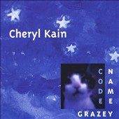Cheryl Kain: Code Name Grazey