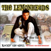 The Lemonheads (Group): Rockin' the Shell *