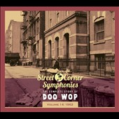 Various Artists: Street Corner Symphonies: The Complete Story of Doo Wop, Vol. 14: 1962 [Digipak]