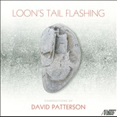 David Patterson: Loon's Tail Flashing - Chamber Music / A. Hern Baumgartner and Charles Peltz