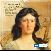 Ferdinand Ries: Der Sieg des Glaubens / Christiane Libor; Wiebke Lehmkuhl, Markus Schaefer, Markus Flaig