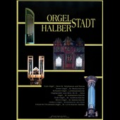 Orgelstadt Halberstadt - A collection of organ pieces from the Halberstadt district in Germany. Works by J.S. Bach, Michael Praetorius, Oliver Messiaen, John Cage, and others / various artists
