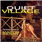 Martin Denny: Quiet Village/The Enchanted Sea