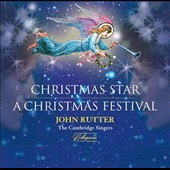 John Rutter: Christmas Star; A Christmas Festival / The Cambridge Singers
