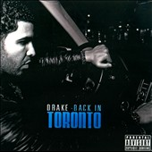 Drake (Rapper/Singer): Back in Toronto [PA]
