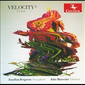 Velocity2: Flux - Works by Gregory Wanamaker, Marcus Maroney, Bruce Reiprich, Igor Iachimciuc, William Albright / John Masserini, clarinet; Jonathan Bergeron, saxophone