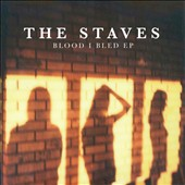 The Staves: Blood I Bled [EP] [Slipcase] *