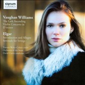 Vaughan Williams: The Lark Ascending; Violin Concerto; Elgar: Introduction and Allegro; Sereande for Strings / Tamsin Waley-Cohen, violin