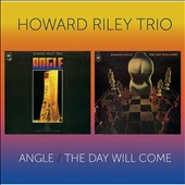 Howard Riley/The Howard Riley Trio: Angle/The Day Will Come