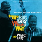 Memphis Slim/Willie Dixon: Blues Every Which Way/Willie's Blues
