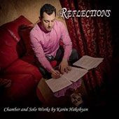 Reflections: Chamber and Solo Works by Karen Hakobyan