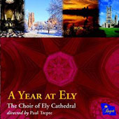 A Year at Ely:' Choral Works of Francis Grier, Bennett, Mendelssohn, Stanford et al. / The Choir of Ely Cathedral; Paul Trepte. Edmund Aldhouse & Alex Berry, organ