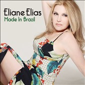 Eliane Elias (Piano): Made in Brasil [3/31]