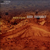 Chamber music by David Crumb: 'Red Desert' / Fritz Gearhart, violin; Corey Hamm, piano; Jerome Simas, clarinet; Steve Vacchi, bassoon