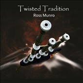 Ross Monro: Twisted Tradition