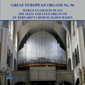 Great European Organs No. 96: The Matz and Luge Organ of St. Bernard's Church, Baden-Baden / Marco Lo Muscio, organist