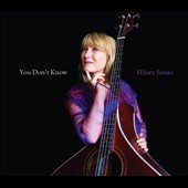 Hilary James (Folk): You Don't Know
