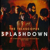 The Telescopes: Splashdown: The Complete Creation Recordings 1990-1992 *