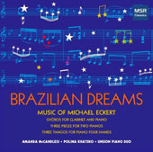 Brazilian Dreams: Music of Michael Eckert - works for two pianos and for clarinet & piano in the popular Brazilain chôro style / Amanda McCandless, clarinet; Polina Khatsko, piano