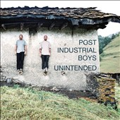 Post Industrial Boys: Unintended *