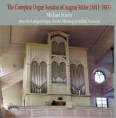 August Ritter (1811-1885): The Complete Organ Sonatas / Michael Harris, organ