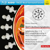 Beethoven Symphonies Nos. 1-9 / Wojciech Rajski, Polish Chamber Philharmonic Orchestra [First complete recording in TACET Real Surround Sound - 3 Blu-Ray Audio Discs]