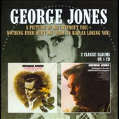 George Jones: A Picture of Me (Without You)/Nothing Ever Hurt Me (Half as Bad as Losing You)