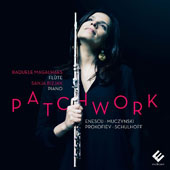 Patchwork: Flute and Piano works of Enescu, Muczynski, Prokofiev, Schulhoff / Sanja Bizjak (Piano); Raquele Magalhaes (Flute)