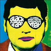 Black Grape: It's Great When You're Straight... Yeah [Deluxe Edition]