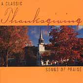 A Classic Thanksgiving - Songs of Praise