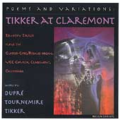 Poems and Variations - Tikker at Claremont - Tournemire, etc
