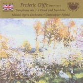 Frederic Cliffe: Symphony no 1, etc / Christopher Fifield