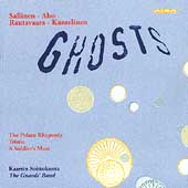 Ghosts - Sallinen, Rautavaara, etc / The Guards' Band