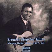 Various Artists: Trouble Hearted Blues: Vintage Guitar Blues 1927-44