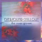Various Artists: Eversound Chillout: The Inner Groove