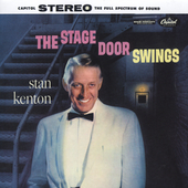 Stan Kenton: The Stage Door Swings