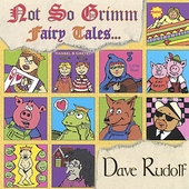 Dave Rudolf: Not So Grimm Fairy Tales