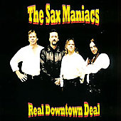 Sax Maniacs: Real Downtown Deal