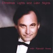 Randall Ames: Christmas Lights and Latin Nights