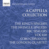 Signum Classics Anniversary Series - A Cappella Collection / King's Singers; Swingle Singers; BBC Singers; Voces8; Coro Cervantes