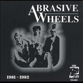 Abrasive Wheels: Riot City