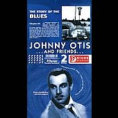 Johnny Otis: The Story of the Blues