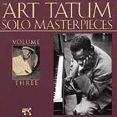 Art Tatum: The Art Tatum Solo Masterpieces, Vol. 3