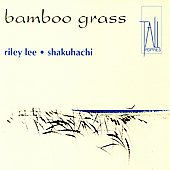 Riley Lee: Bamboo Grass: Yearning for the Bell, Vol. 2