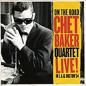 Chet Baker (Trumpet/Vocals/Composer): On the Road: Live in LA and Boston '54