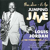 Louis Jordan: Man Alive It's the Jumping Jive