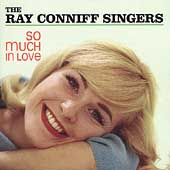 The Ray Conniff Singers: So Much in Love