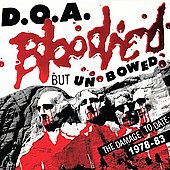 D.O.A.: Bloodied But Unbowed: The Damage to Date 1978-83 [Reissue] [PA]